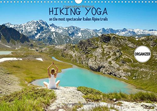Hiking Yoga on the most spectacular Italian Alpine trails 2016: An inspirational visual journey across the most memorable locations in the Italian High Alps. (Calvendo Nature) by Calvendo Verlag GmbH