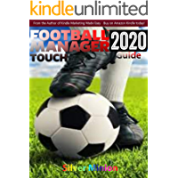 Football Manager Touch 2020 - Official Game Guide