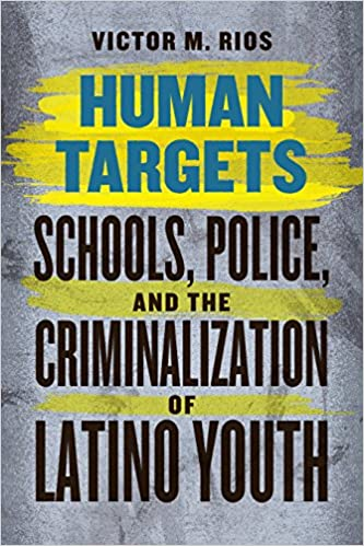 Human targets schools police and the criminalization of latino human targets schools police and the criminalization of latino youth 1st edition kindle edition fandeluxe Gallery