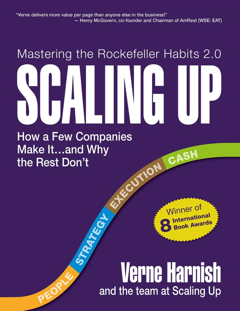 Scaling Up: How a Few Companies Make It...and Why the Rest Don't (Rockefeller Habits 2.0) by Gazelles, Inc.