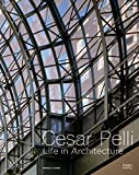 img - for Cesar Pelli: Life in Architecture book / textbook / text book