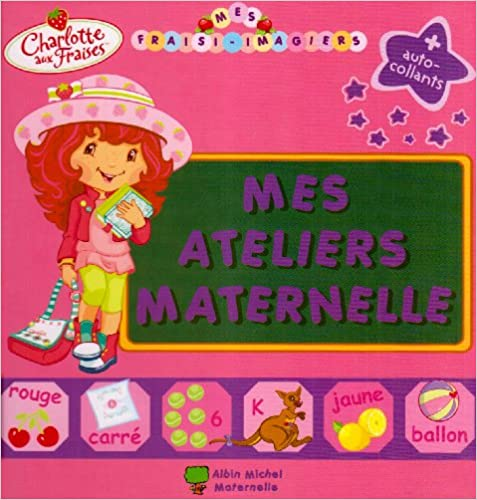 Lire Charlotte aux Fraises : Mes ateliers Maternelle epub pdf