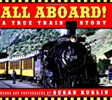img - for All Aboard!: A True Train Story book / textbook / text book
