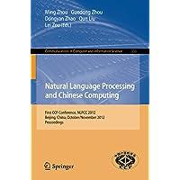 Natural Language Processing and Chinese Computing: First CCF Conference, NLPCC 2012, Beijing, China, October 31-November…