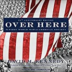 Over Here: The First World War and American Society | David M. Kennedy
