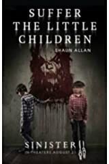 Suffer the Little Children (Sinister 2) Kindle Edition