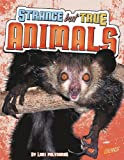 Strange but True Animals, Lori Polydoros, 1429645512