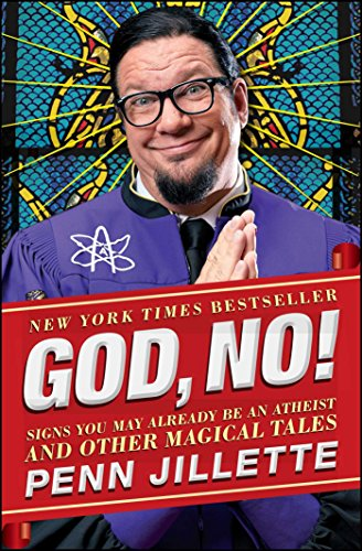 God, No!: Signs You May Already Be an Atheist and Other Magical Tales (Penn And Teller The Best)