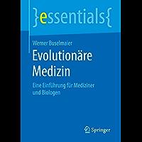 Evolutionäre Medizin: Eine Einführung für Mediziner und Biologen (essentials)