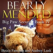 Bearly Mended: Big Paw Security, Book 4 | Becca Fanning