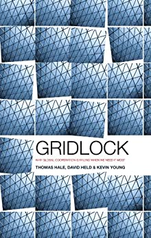 Gridlock: Why Global Cooperation is Failing when We Need It Most por [Hale, Thomas, Held, David, Young, Kevin]