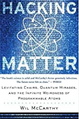 Hacking Matter: Levitating Chairs, Quantum Mirages, and the Infinite Weirdness of Programmable Atoms Paperback