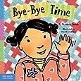 Bye-Bye Time (Toddler Tools®)