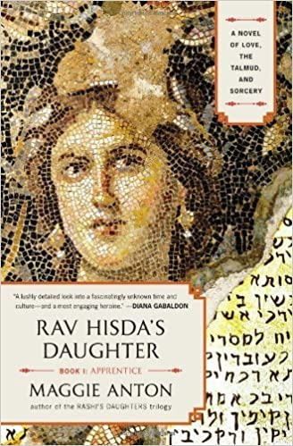 Rav Hisda's Daughter, Book I: Apprentice: A Novel of Love, the Talmud, and Sorcery – July 31, 2012