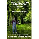 Catbird: The Man