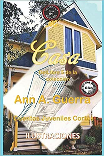 54 (Los MIL y un DIAS: Cuentos Juveniles Cortos: Libro 5) (Volume 54) (Spanish Edition): Ms. Ann A. Guerra, Mr. Daniel Guerra: 9781719522991: Amazon.com: ...