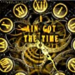I Ain Got the Time [Explicit]