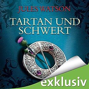 Tartan und Schwert (Die Dalriada-Saga 1) Hörbuch