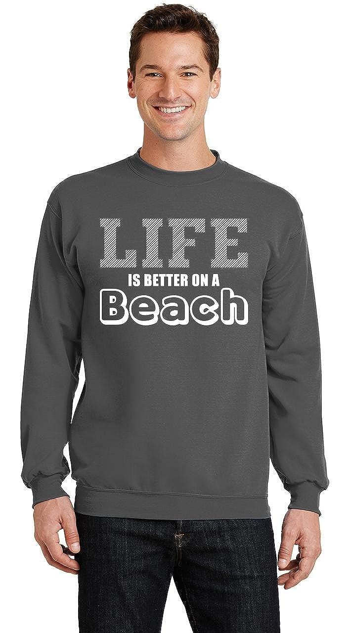 Comical Shirt Mens Life is Better On A Beach Sweatshirt