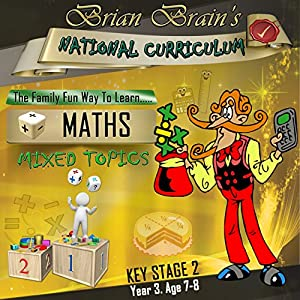 Brian Brain's National Curriculum KS2 Y3 Maths Mixed Topics Audiobook