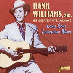 His Greatest Hits Volume 2: Long Gone Lonesome Blues by Hank Williams Snr. (2001-11-20)