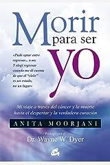 Morir para ser yo (Spanish Edition) Kindle Edition