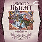 Dragon Knight: Dragonlance: The New Adventures: Dragon Quartet, Book 3 | Dan Willis