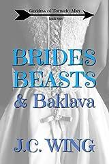 Brides, Beasts & Baklava (Goddess of Tornado Alley Book 2) Kindle Edition