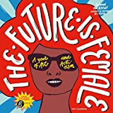 #8: The Future Is Female Wall Calendar 2019: A Year of Art and Activism