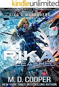 Rika Unleashed - A Tale of Cyborgs and Mechanized Warfare (Aeon 14: Rika's Marauders Book 6)