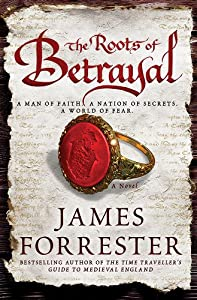 The Roots of Betrayal (Clarenceux Trilogy)