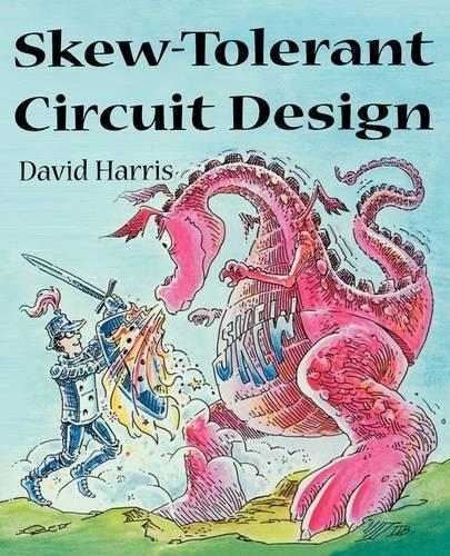 Skew-Tolerant Circuit Design (The Morgan Kaufmann Series in Computer Architecture and Design) by Brand: Morgan Kaufmann