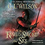 King of Sword and Sky: Tairen Soul, Book 3 | C. L. Wilson