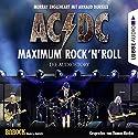 AC/DC - Maximum Rock'N'Roll: Die Audiostory Hörbuch von Murray Engleheart, Arnaud Durieux Gesprochen von: Thomas Bleskin