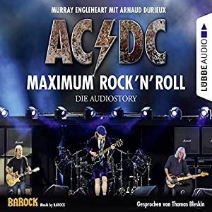 AC/DC - Maximum Rock'N'Roll Hörbuch