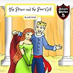The Prince and the Poor Girl: Royalty Amongst the Commoners (Kids' Adventure Stories) | Jeff Child