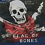 Voyages of the Dragon Wynd: The Lost Isle: Flag of Bones Volume 3 | Elle Pepper