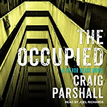 The Occupied: A Trevor Black Novel Audiobook by Craig Parshall Narrated by Joel Richards