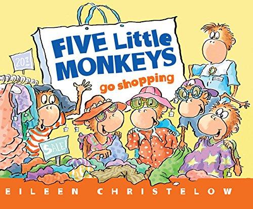 Five Little Monkeys Go Shopping (A Five Little Monkeys Story) ()