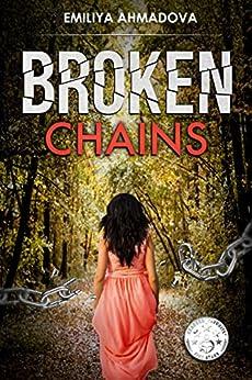 Broken Chains by [Ahmadova, Emiliya]