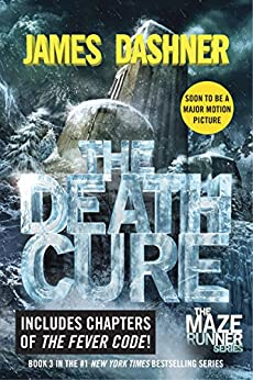 The Death Cure (The Maze Runner, Book 3) by [Dashner, James]