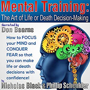 Mental Training: The Art of Life or Death Decision Making Audiobook