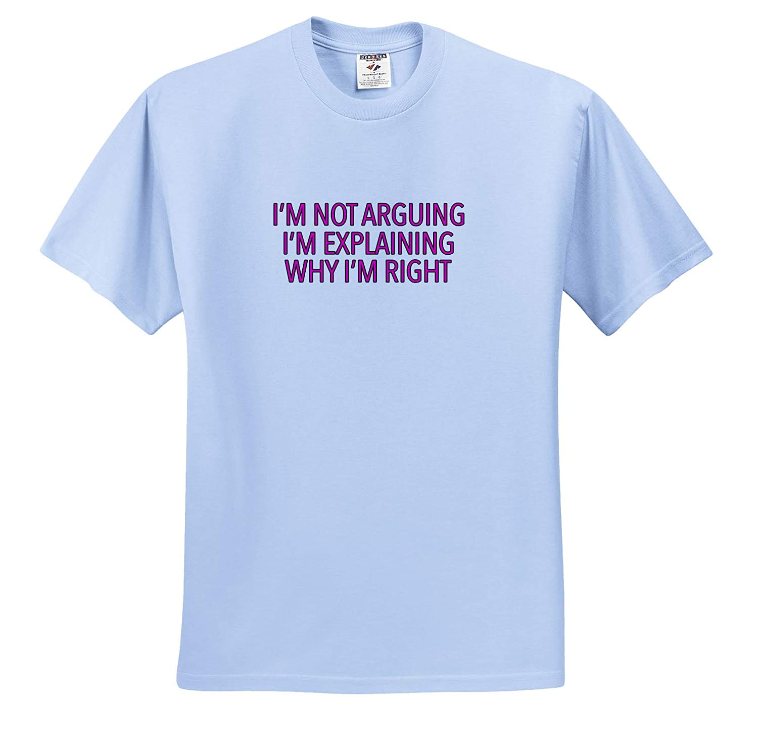 Funny Sayings Im Not Arguing Im Explaining Why Im Right Pink Adult T-Shirt XL ts/_315491 3dRose EvaDane