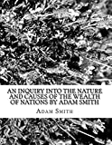 Image of An Inquiry into the Nature and Causes of the Wealth of Nations by Adam Smith