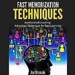 Fast Memorization Techniques: Accelerated Learning - Advanced Technique for Fast Learning | Joe Bronski,Francesco Iannello