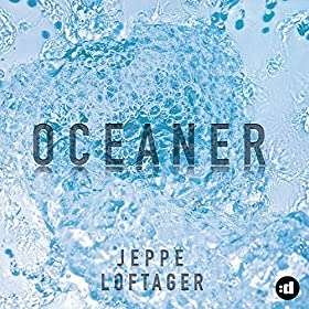 Amazon.com: Oceaner: Jeppe Loftager: MP3 Downloads