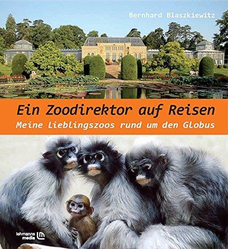 Ein Zoodirektor auf Reisen: Meine Lieblingszoos rund um den Globus