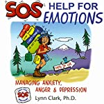 SOS Help for Emotions: Managing Anxiety, Anger, and Depression | Lynn Clark