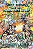 img - for Three Friends and the Magic Tree Wand book / textbook / text book