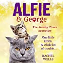 Alfie and George Audiobook by Rachel Wells Narrated by Edward Killingback